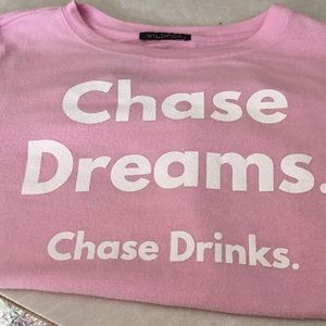 """Wildfox NWT """"Chase dreams. Chase drinks."""""""